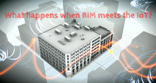 What happens when BIM meets the IoT?