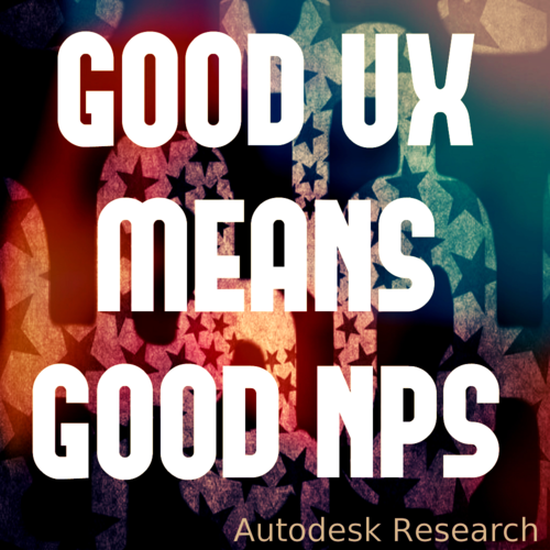 Good UX Meand Good NPS Autodesk Research