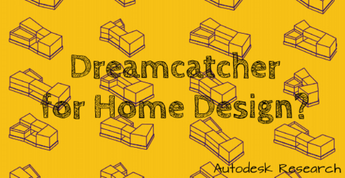 Dreamcatcher for home design Autodesk Research